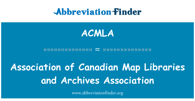 ACMLA: Association of Canadian Map Libraries and Archives Association