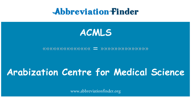ACMLS: Arabization Centre for Medical Science