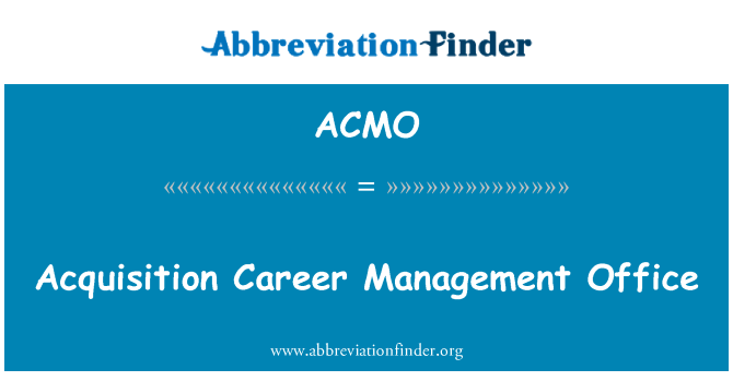 ACMO: Acquisition Career Management Office