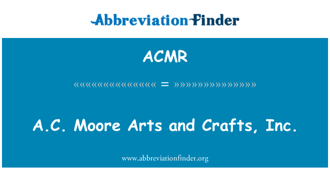ACMR: A.C. Moore Arts and Crafts, Inc.