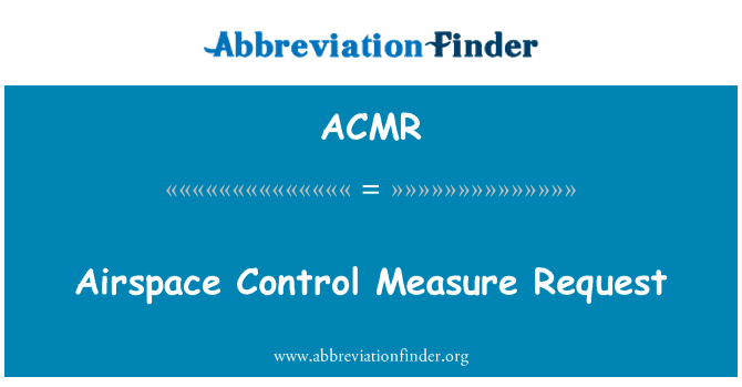 ACMR: Airspace Control Measure Request