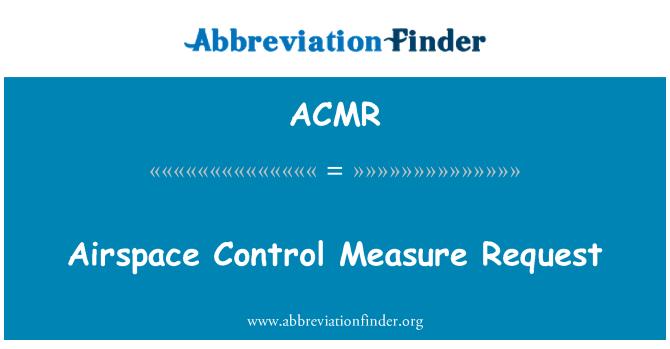 ACMR: Solicitud de medida de Control del espacio aéreo