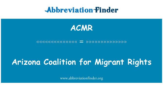 ACMR: Arizona Coalición por los derechos de los migrantes