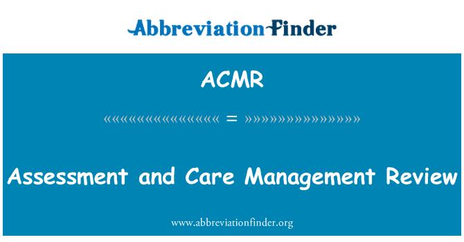 ACMR: Evaluación y examen de la gestión del cuidado
