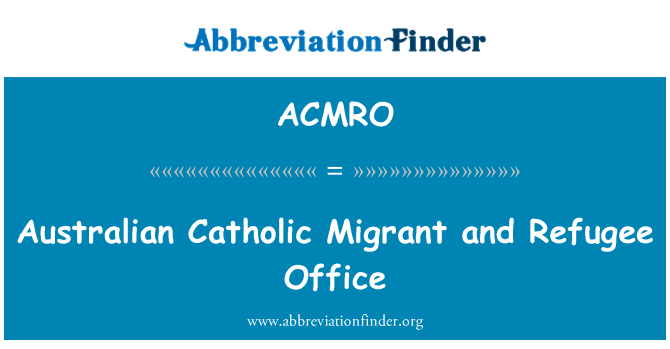 ACMRO: Australian Catholic Migrant and Refugee Office