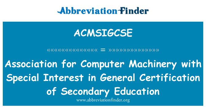 ACMSIGCSE: Association for Computer Machinery with Special Interest in General Certification of Secondary Education