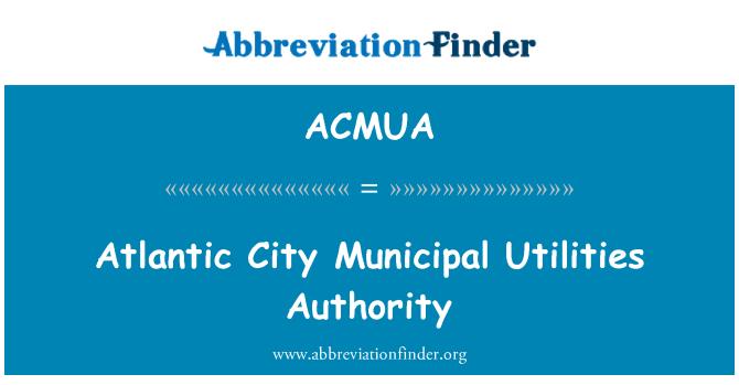 ACMUA: Atlantic City Municipal Utilities Authority