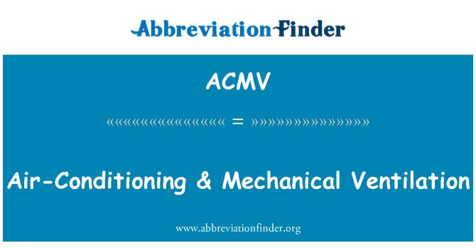 定義 Acmv エアコン Amp 機械換気 Air Conditioning Amp Mechanical