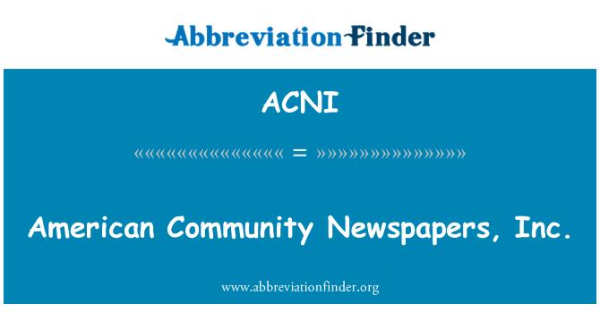 ACNI: American Community Newspapers, Inc.