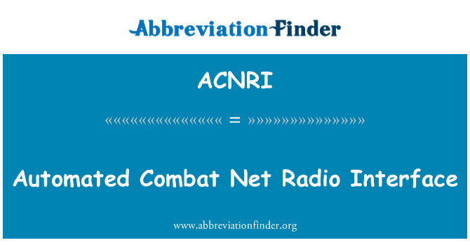 ACNRI: Automated Combat Net Radio Interface