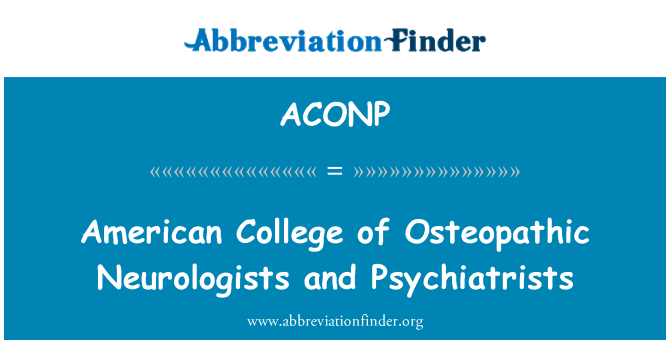 ACONP: American College of Osteopathic Neurologists and Psychiatrists