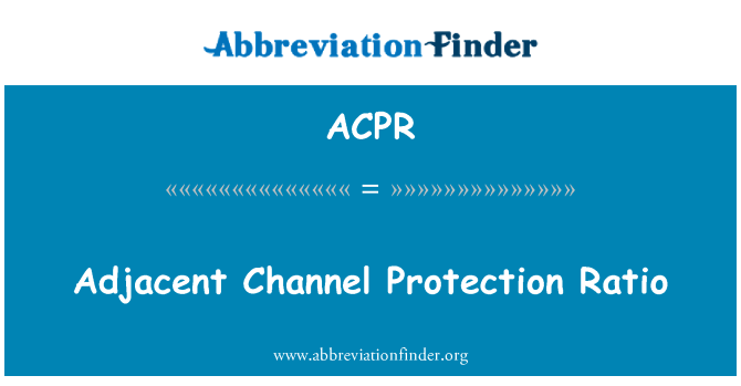 ACPR: Adjacent Channel Protection Ratio