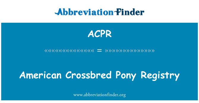 ACPR: American Crossbred Pony Registry