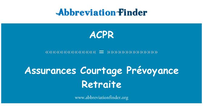 ACPR: یقین دہانی کوورٹاج Prévoyance ریٹرایٹی