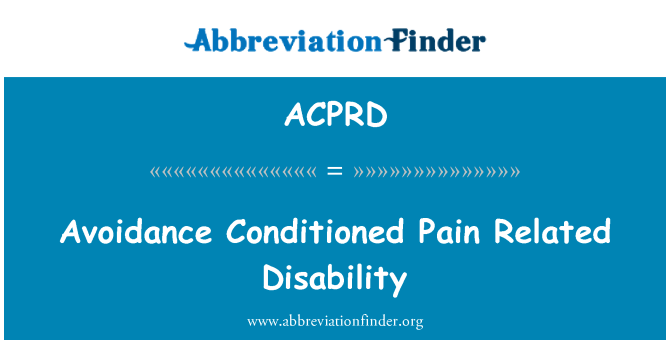 ACPRD: Avoidance Conditioned Pain Related Disability