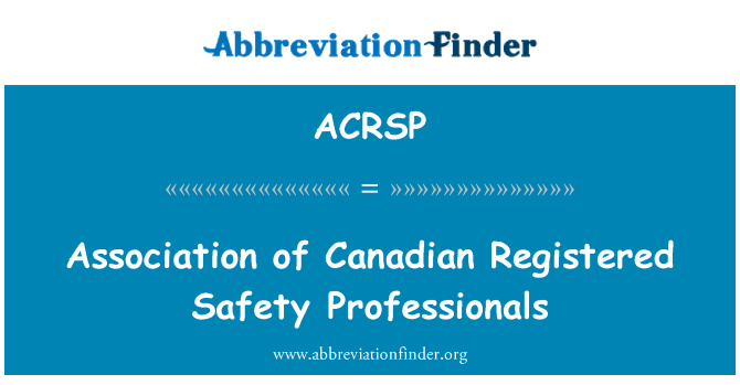 ACRSP: Association of Canadian Registered Safety Professionals