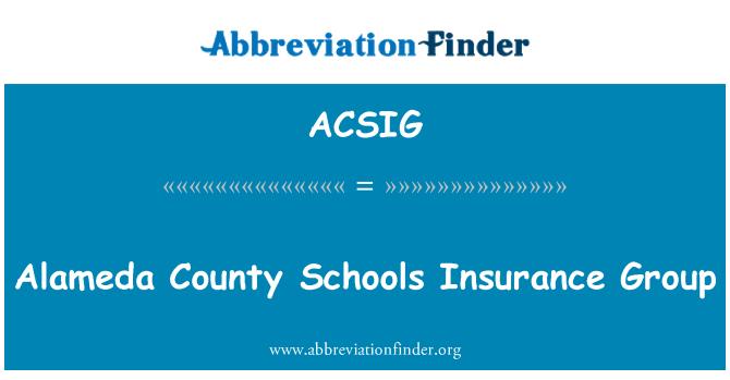 ACSIG: Alameda County Schools Insurance Group