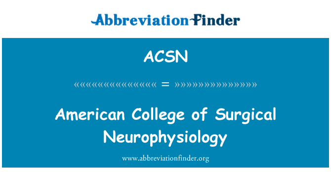 ACSN: วิทยาลัยอเมริกันผ่าตัดประสาทสรีรวิทยา