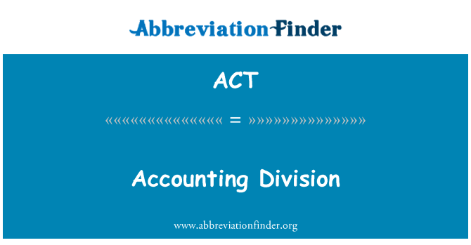 ACT: Accounting Division