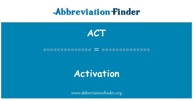 ACT: Activation