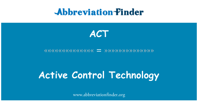 ACT: Active Control Technology