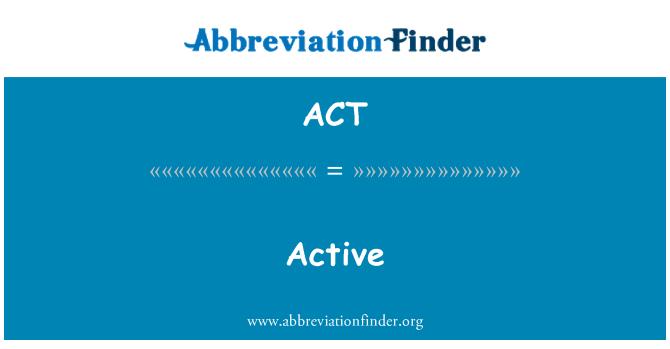 ACT: Aktiivne
