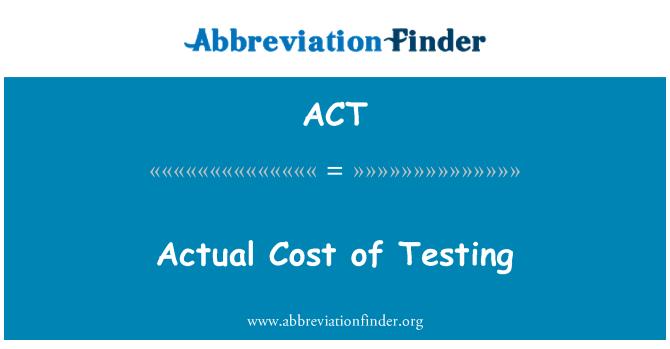 ACT: परीक्षण की वास्तविक लागत