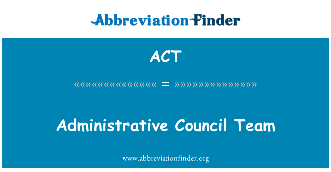 ACT: Administrative Council Team