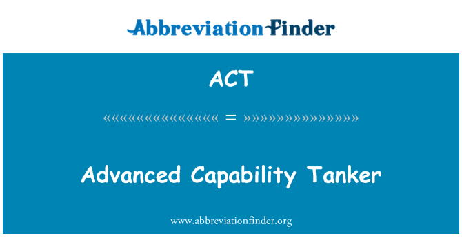 ACT: Advanced Capability Tanker