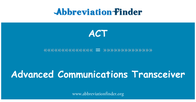 ACT: Advanced Communications Transceiver