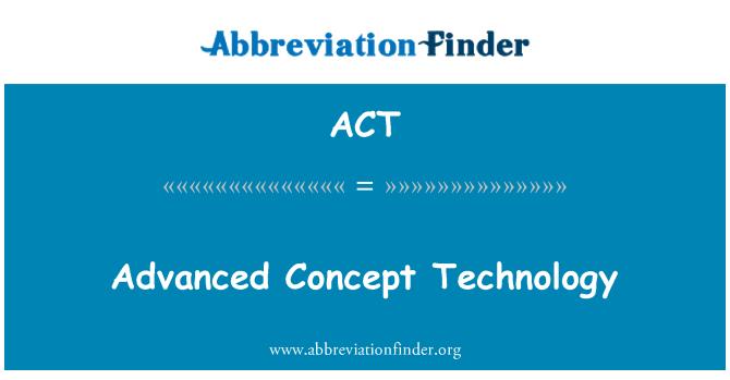 ACT: 先進的概念技術