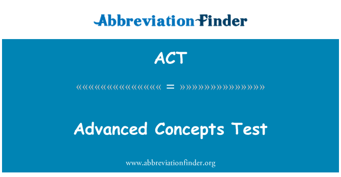 ACT: Advanced Concepts Test