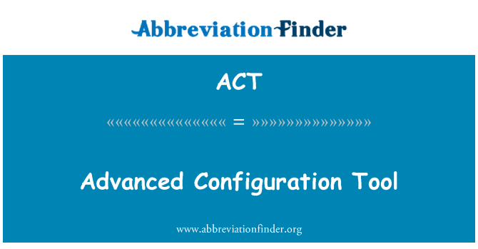 ACT: 高級的組態工具