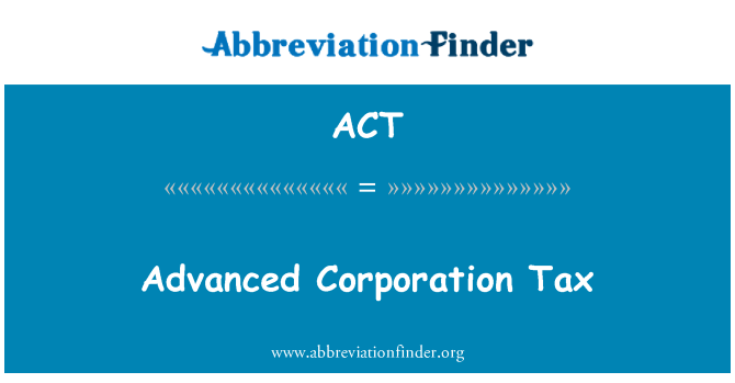 ACT: Advanced Corporation Tax