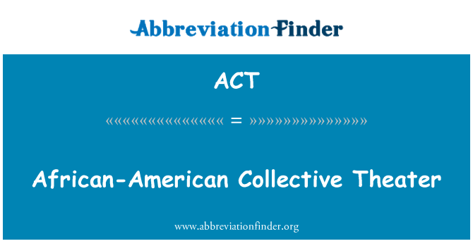 ACT: African-American Collective Theater