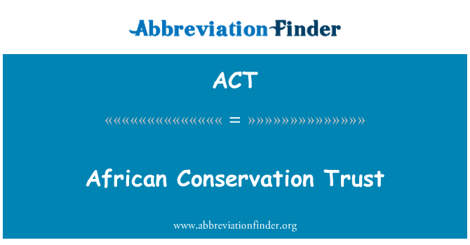 ACT: African Conservation Trust