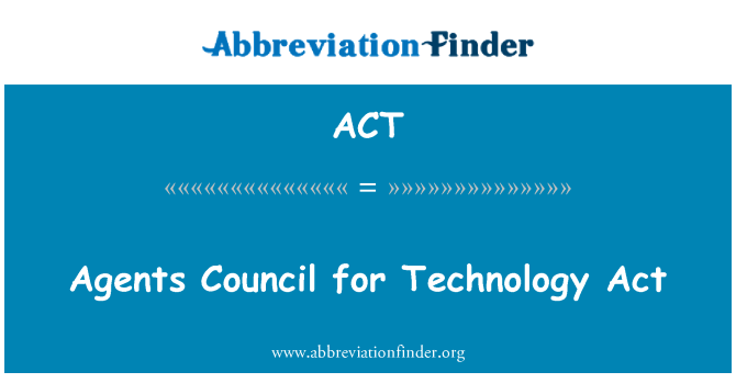 ACT: Agents Council for Technology Act