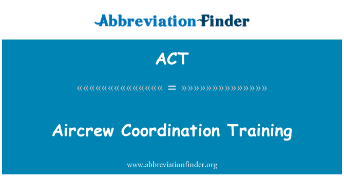 ACT: Aircrew Coordination Training