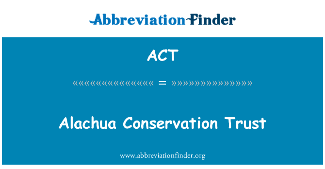 ACT: Alachua Conservation Trust