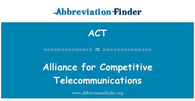 ACT: 競爭激烈的電訊聯盟