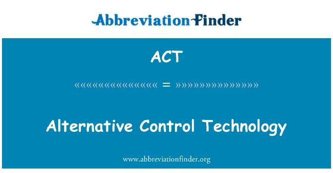 ACT: Alternative Control Technology
