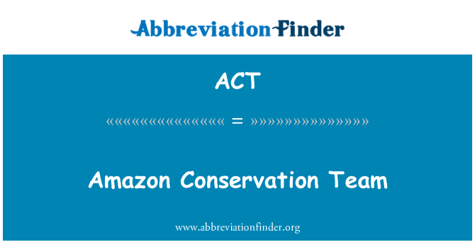 ACT: Amazon Conservation Team