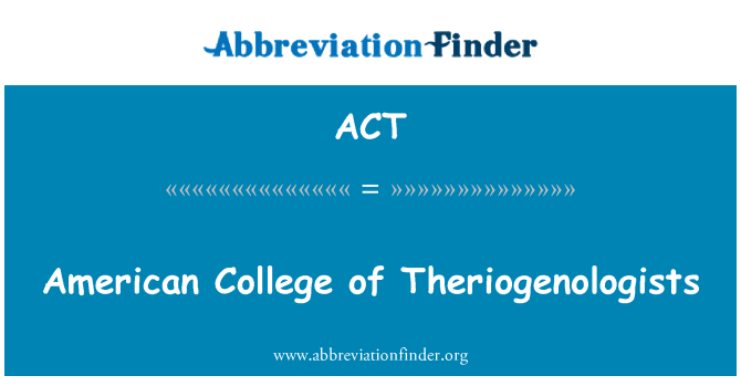 ACT: Theriogenologists के अमेरिकी कॉलेज