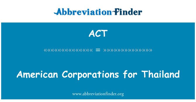 ACT: American Corporations for Thailand