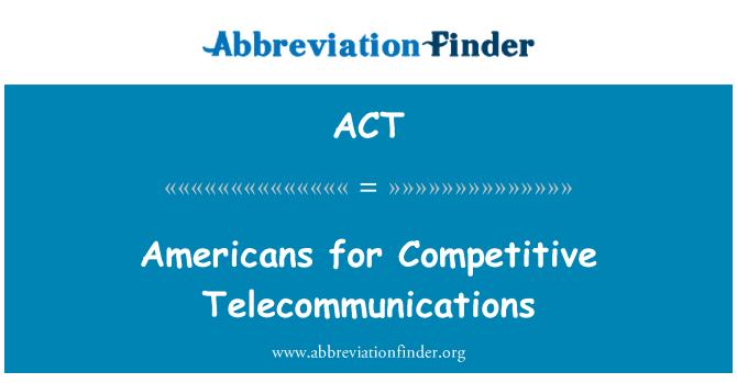 ACT: 美國人在競爭激烈的電訊