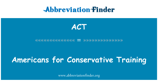 ACT: Americans for Conservative Training