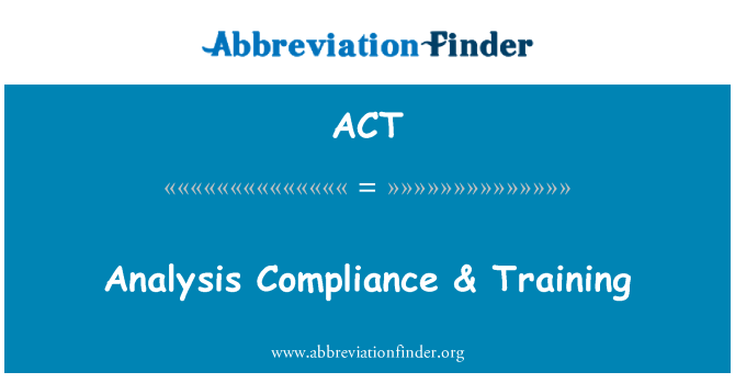 ACT: 法規遵從性分析 & 培訓