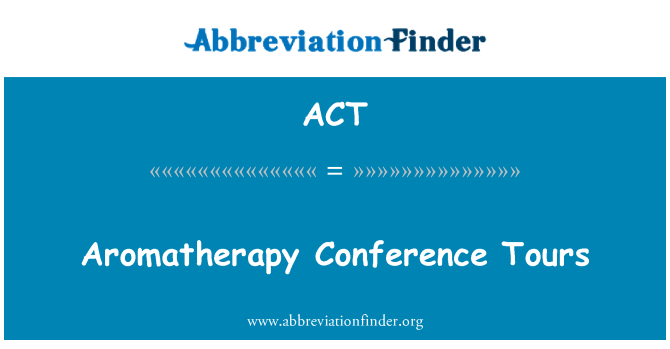 ACT: Aromatherapy Conference Tours