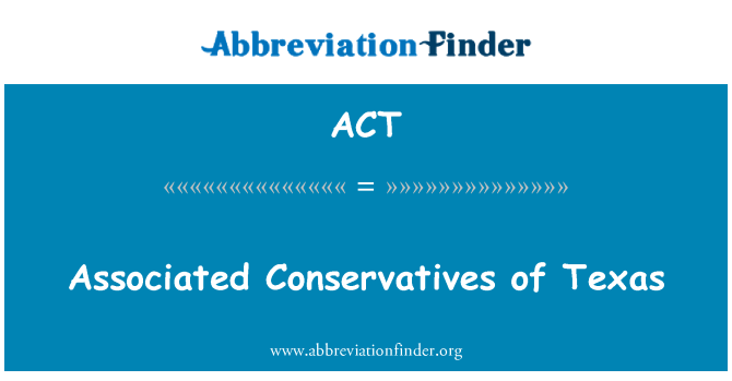 ACT: Associated Conservatives of Texas