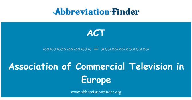 ACT: Association of Commercial Television in Europe